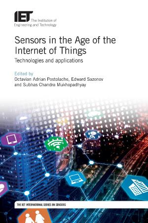 Sensors in the Age of the Internet of Things: Technologies and applications
