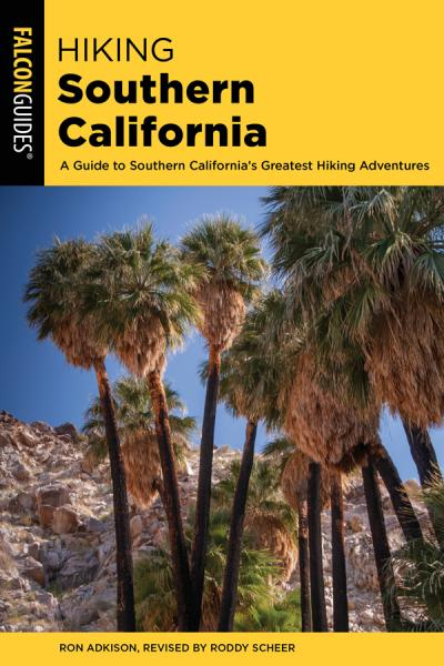 Hiking Southern California A Guide to Southern California's Greatest Hiking Advent...