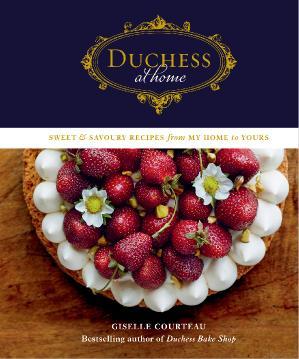 Duchess at Home Sweet & Savoury Recipes from My Home to Yours
