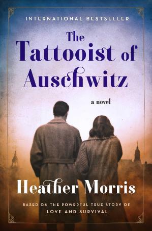13 THE TATTOOIST OF AUSCHWITZ by Heather Morris