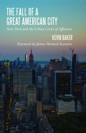 Kevin Baker - The Fall of a Great American City